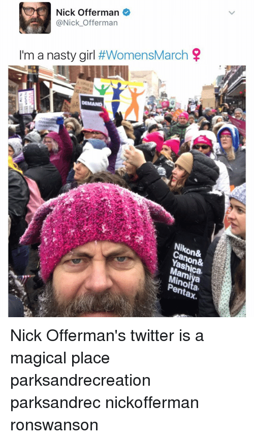Memes, Nasty, and Nasty Girls: Nick Offerman  (a Nick Offerman  I'm a nasty girl  #WomensMarch  on&  enta Nick Offerman's twitter is a magical place parksandrecreation parksandrec nickofferman ronswanson