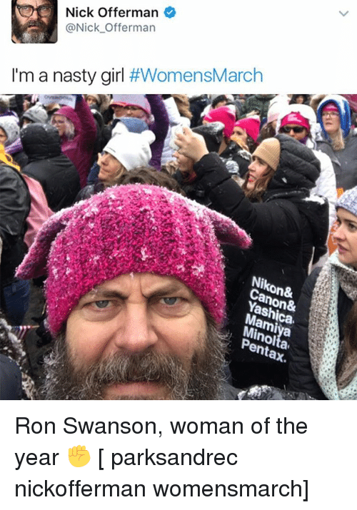 Memes, Nasty, and Nasty Girls: Nick Offerman  Nick Offerman  I'm a nasty girl  #WomensMarch  on&  ent Ron Swanson, woman of the year ✊ [ parksandrec nickofferman womensmarch]