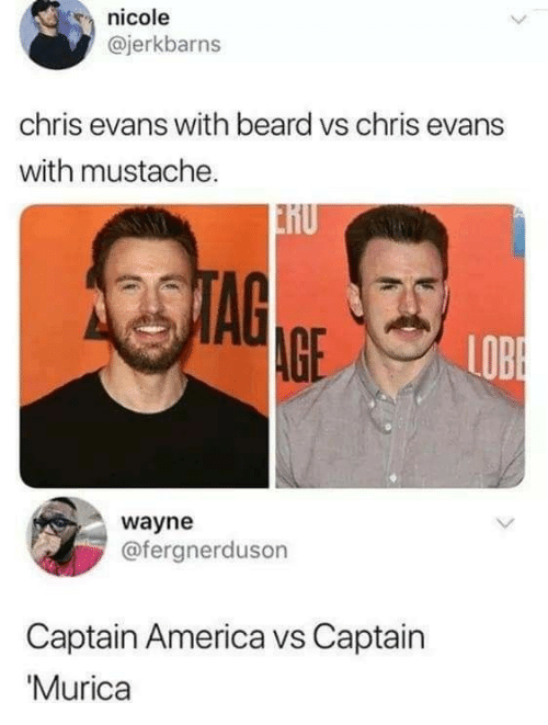 murica: nicole  @jerkbarns  chris evans with beard vs chris evans  with mustache.  2STAG  AGE  LOBE  wayne  @fergnerduson  Captain America vs Captain  'Murica
