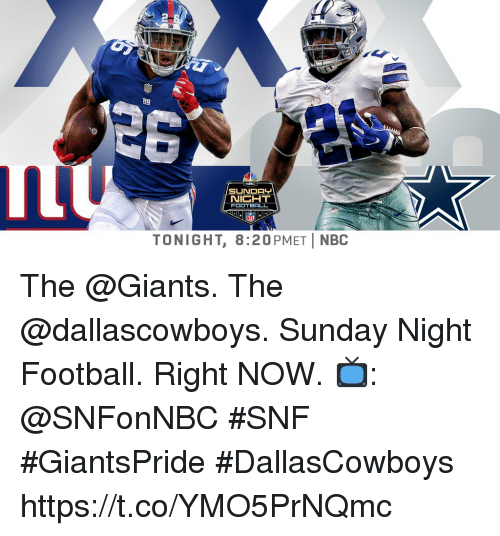 Sunday Night Football: NIGHT  TONIGHT, 8:20PMETİ NBC The @Giants. The @dallascowboys.  Sunday Night Football. Right NOW.  📺: @SNFonNBC #SNF #GiantsPride #DallasCowboys https://t.co/YMO5PrNQmc
