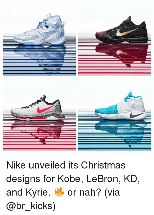 Kobe Lebron: Nike unveiled its Christmas designs for Kobe, LeBron, KD, and Kyrie. 🔥 or nah? (via @br_kicks)