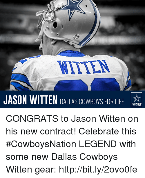 jason witten: NIKERRO  JASON WITTEN DALLAS CowBoYS FOR LIFE  PRO SHOP CONGRATS to Jason Witten on his new contract!  Celebrate this #CowboysNation LEGEND with some new Dallas Cowboys Witten gear: http://bit.ly/2ovo0fe