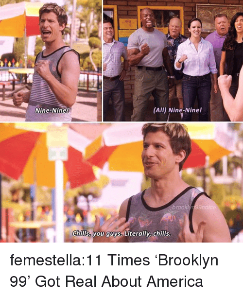 America, Target, and Tumblr: Nine-Nine!  (All) Nine-Nine!  rook  chills, you guys Literally, chills femestella:11 Times 'Brooklyn 99' Got Real About America