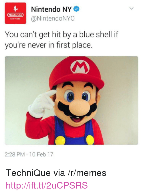 """blue shell: Nintendo NY  @NintendoNYC  Nintendo  NEW YORK  You can't get hit by a blue shell if  you're never in first place.  2:28 PM 10 Feb 17 <p>TechniQue via /r/memes <a href=""""http://ift.tt/2uCPSRS"""">http://ift.tt/2uCPSRS</a></p>"""