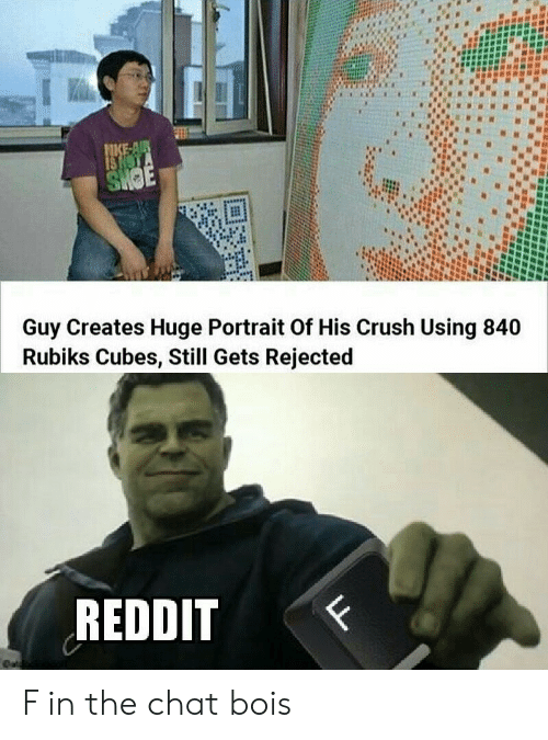 Crush, Reddit, and Chat: NKE-AIR  IS NOTA  SHOE  Guy Creates Huge Portrait Of His Crush Using 840  Rubiks Cubes, Still Gets Rejected  REDDIT  F  eat  LL F in the chat bois