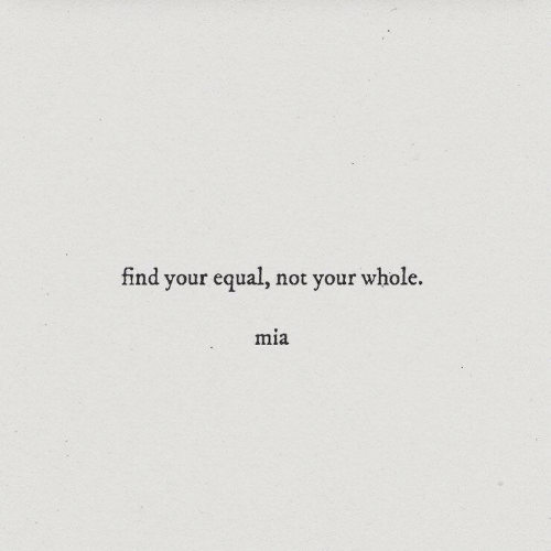 mia: nnd your equal, not your whole.  mia
