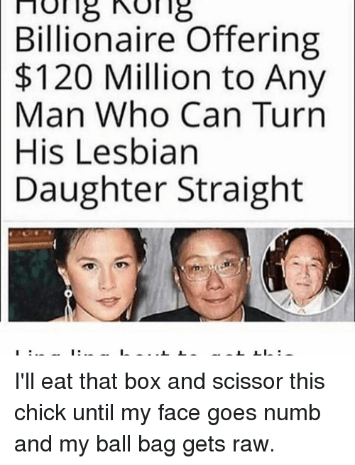 Memes, Lesbian, and Any Man: no 18 18 Billionaire Offering $120 Million to