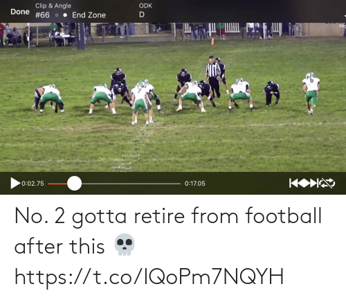 Gotta: No. 2 gotta retire from football after this 💀 https://t.co/IQoPm7NQYH