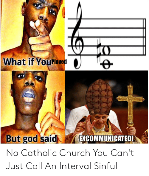 Church: No Catholic Church You Can't Just Call An Interval Sinful