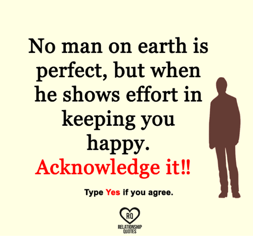 No Man On Earth Is Perfect But When He Shows Effort In Keeping You