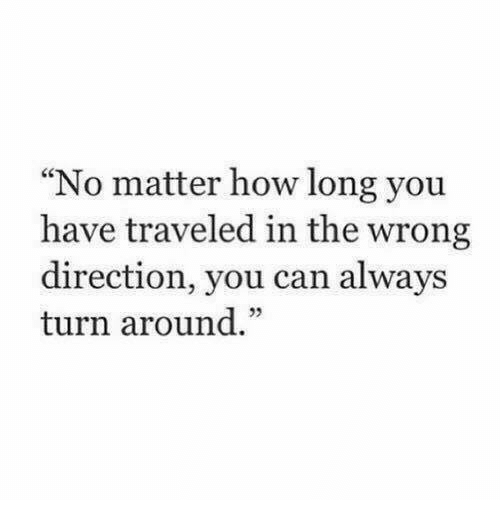 """How, Can, and You: """"No matter how long you  have traveled in the wrong  direction, you can always  turn around.""""  32"""