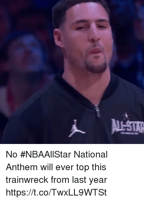 Sports, National Anthem, and Top: No #NBAAllStar National Anthem will ever top this trainwreck from last year https://t.co/TwxLL9WTSt