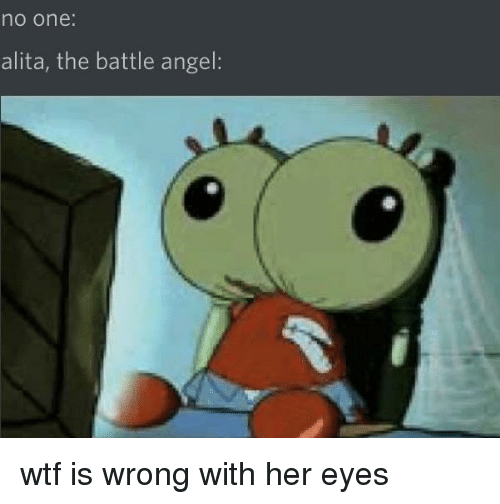 Wtf, Angel, and Her: no one  alita, the battle angel wtf is wrong with her eyes