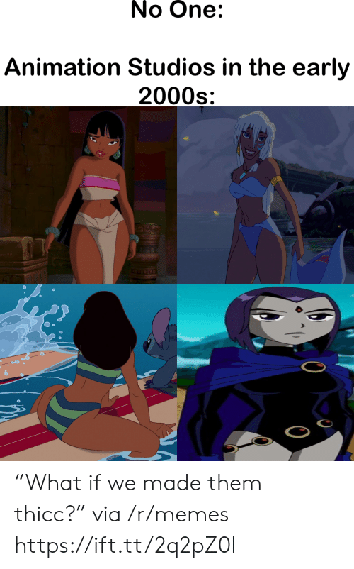 """early 2000s: No One:  Animation Studios in the early  2000s """"What if we made them thicc?"""" via /r/memes https://ift.tt/2q2pZ0l"""