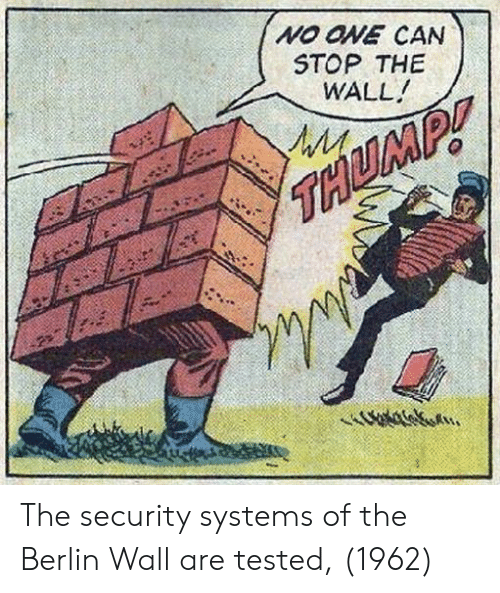 Tested: NO ONE CAN  STOP THE  WALL The security systems of the Berlin Wall are tested, (1962)