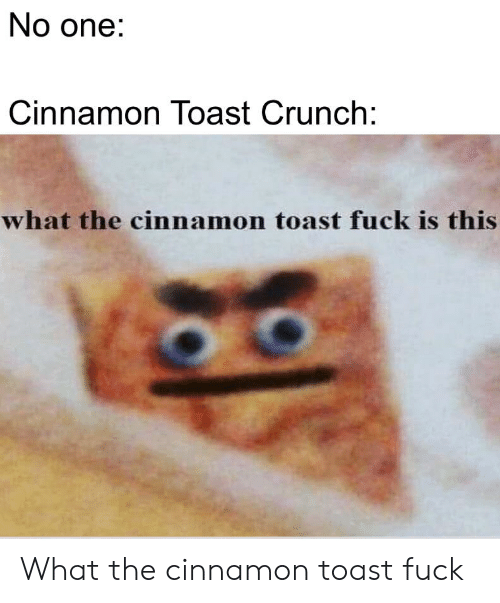 🅱️ 25+ Best Memes About Cinnamon Toast Crunch | Cinnamon Toast