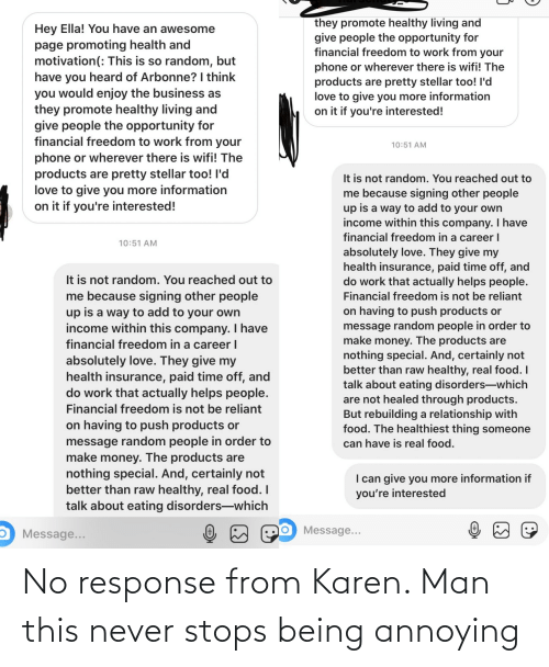 Stops: No response from Karen. Man this never stops being annoying