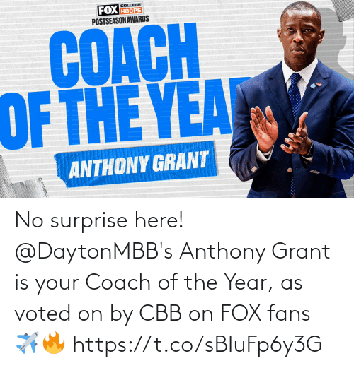 fox: No surprise here!  @DaytonMBB's Anthony Grant is your Coach of the Year, as voted on by CBB on FOX fans ✈️🔥 https://t.co/sBIuFp6y3G