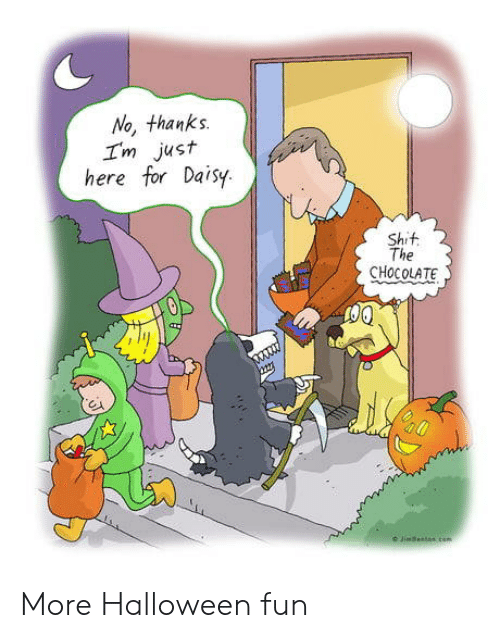Halloween, Shit, and Chocolate: No, thanks  Im just  here for Daisy  Shit  The  CHOCOLATE  e Jime  com More Halloween fun