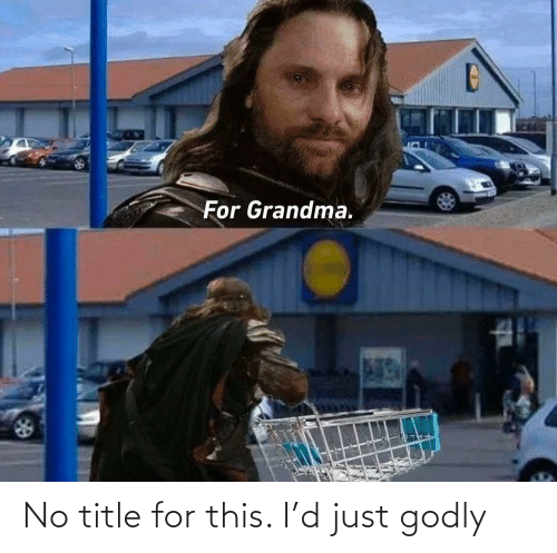 Godly: No title for this. I'd just godly