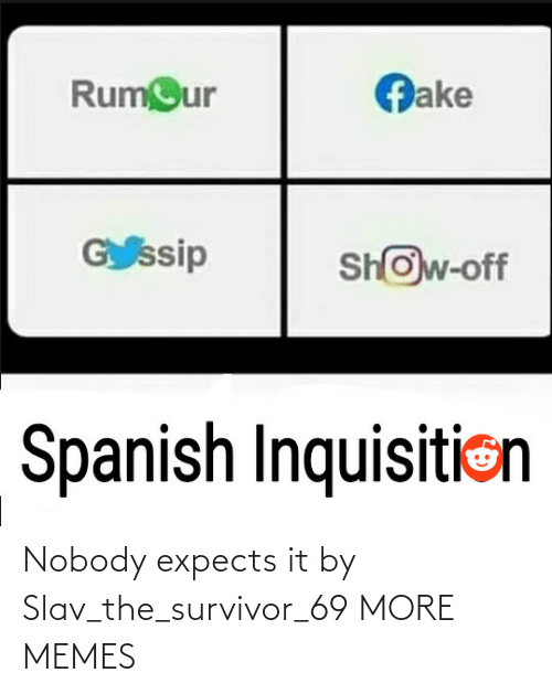 nobody: Nobody expects it by Slav_the_survivor_69 MORE MEMES