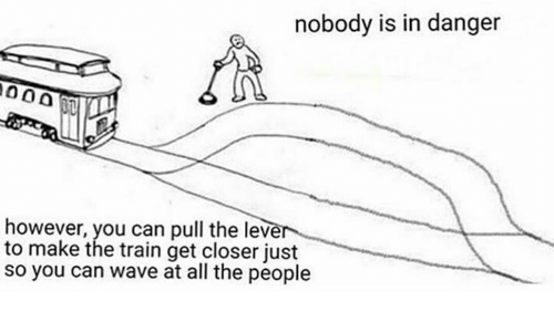 Train, All The, and Can: nobody is in danger  however, you can pull the leve  to make the train get closer just  so you can wave at all the people