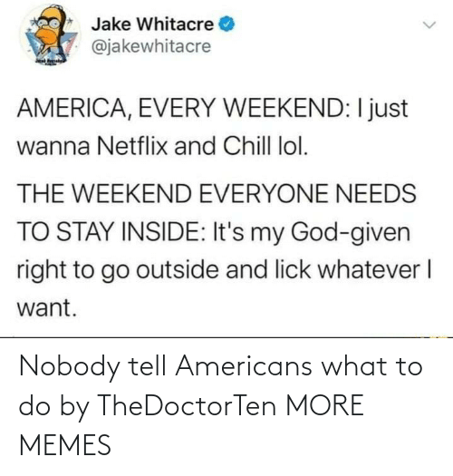 americans: Nobody tell Americans what to do by TheDoctorTen MORE MEMES