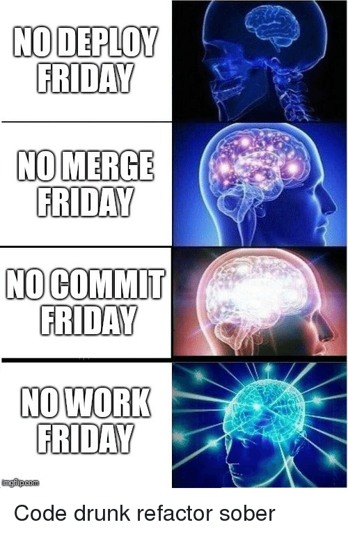 Refactor: NODEPLOY  FRIDAY  NOMERGE  GRIDAY  NOCOMMIT  FRIDAY  NO WORK  FRIDAY Code drunk refactor sober