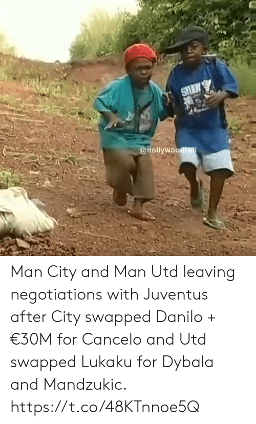 Soccer, Juventus, and Man Utd: @nollywoodro Man City and Man Utd leaving negotiations with Juventus after City swapped Danilo + €30M for Cancelo and Utd swapped Lukaku for Dybala and Mandzukic. https://t.co/48KTnnoe5Q