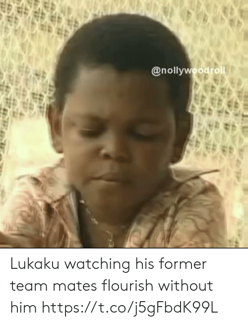 Soccer, Him, and Team: @nollywoodrol Lukaku watching his former team mates flourish without him https://t.co/j5gFbdK99L