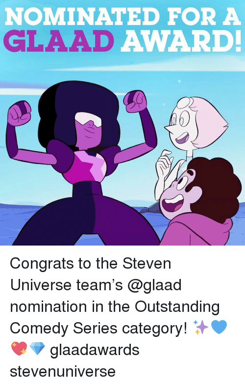 nominal: NOMINATED FOR A  AWARD!  GLAAD Congrats to the Steven Universe team's @glaad nomination in the Outstanding Comedy Series category! ✨💙💖💎 glaadawards stevenuniverse