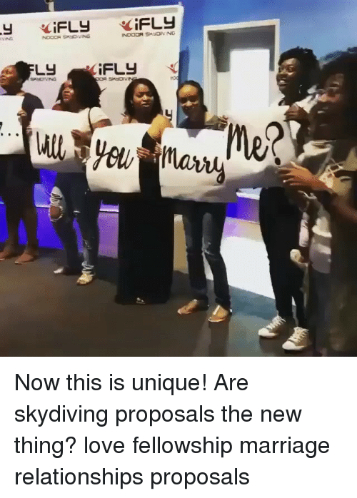 Love, Marriage, and Memes: NOOOR SPOVING  LY  iFLY  itl Now this is unique! Are skydiving proposals the new thing? love fellowship marriage relationships proposals