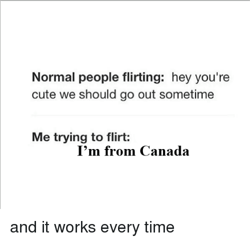 Normal People Flirting Hey You're Cute We Should Go Out