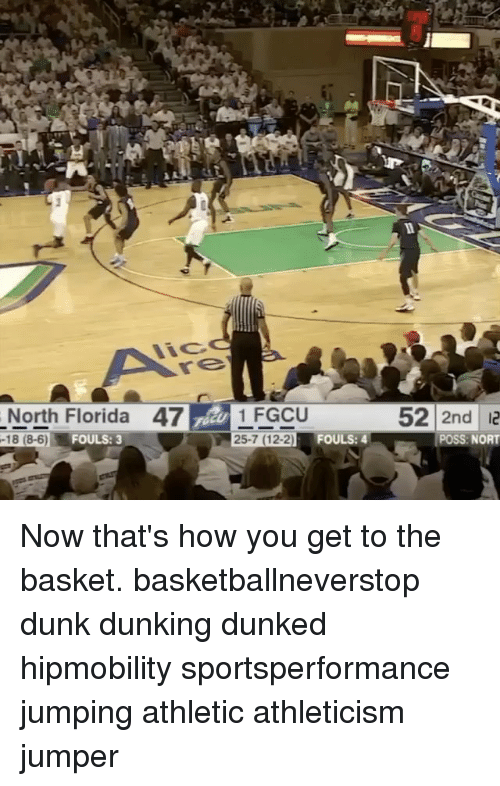 fgcu: North Florida 47 1 FGCU  25.7 FOULS: 4  -18 (8-6) FOULS: 3  52 2nd 12  POSS: NORT Now that's how you get to the basket. basketballneverstop dunk dunking dunked hipmobility sportsperformance jumping athletic athleticism jumper