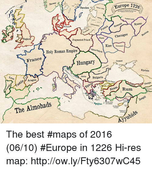 Holy Roman: Norway  Europe 1226  Sweden  Ryazan  Lithuanians  Denmark  Chernigov  England  Fragmented Poland  Kiev  Galicia-V  Holy Roman Empire  France  Hungary  Cumans  Kipchaks  Serbia  Bulgaria  Aragon  e Rum  The Almohads  S  under  Ayyu The best #maps of 2016 (06/10) #Europe in 1226 Hi-res map: http://ow.ly/Fty6307wC45