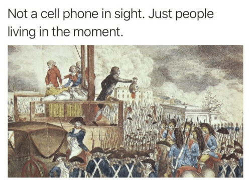 People Living: Not a cell phone in sight. Just people  living in the moment.