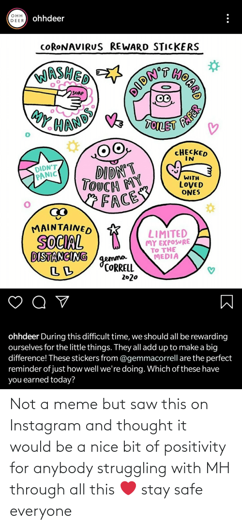 anybody: Not a meme but saw this on Instagram and thought it would be a nice bit of positivity for anybody struggling with MH through all this ❤️ stay safe everyone