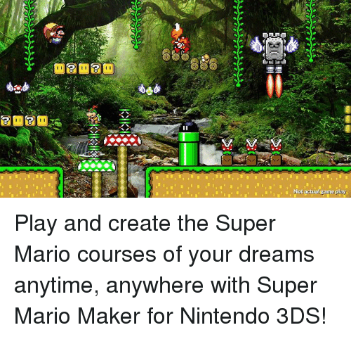 mario maker: Not actualgamePay Play and create the Super Mario courses of your dreams anytime, anywhere with Super Mario Maker for Nintendo 3DS!