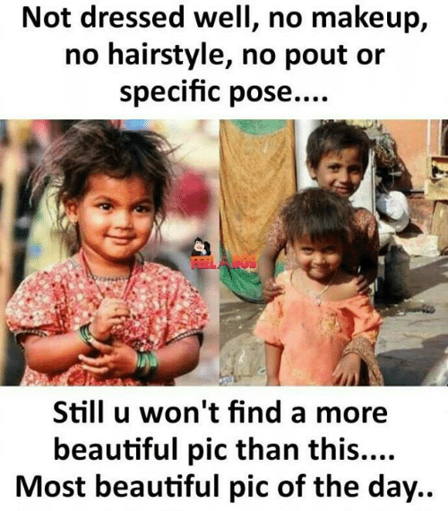 hairstyle: Not dressed well, no makeup,  no hairstyle, no pout or  specific pose....  Still u won't find a more  beautiful pic than this....  Most beautiful pic of the day..