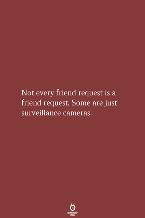 Friend, Surveillance, and Just: Not every friend request is a  friend request. Some are just  surveillance cameras.