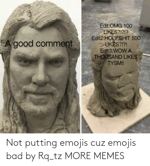 cuz: Not putting emojis cuz emojis bad by Rq_tz MORE MEMES
