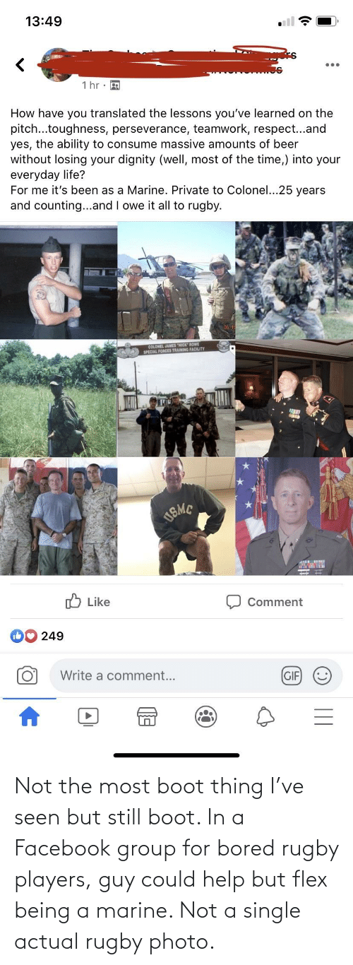 Flexing: Not the most boot thing I've seen but still boot. In a Facebook group for bored rugby players, guy could help but flex being a marine. Not a single actual rugby photo.