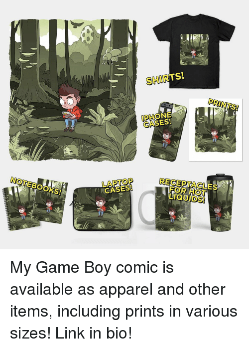 iphon: NOTEBOOKS  SHIRTS!  IPHONE  CASES!  FOR LIGUIDSI My Game Boy comic is available as apparel and other items, including prints in various sizes! Link in bio!