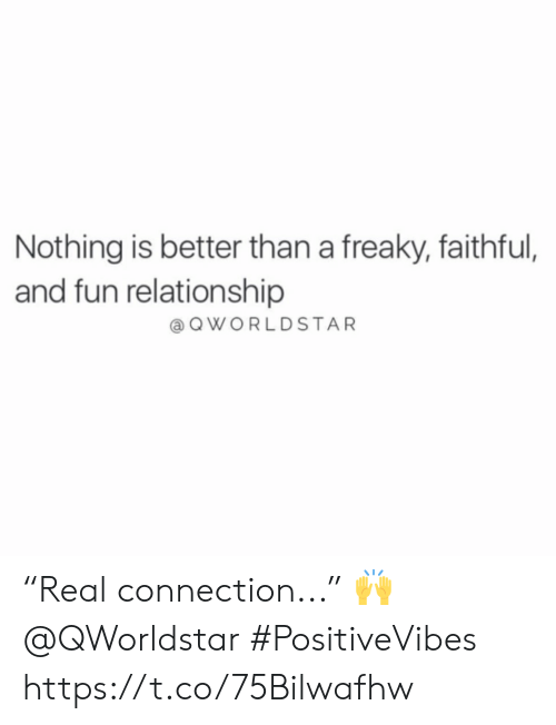 "Faithful: Nothing is better than a freaky, faithful,  and fun relationship  aQWORLDSTAR ""Real connection..."" 🙌 @QWorldstar #PositiveVibes https://t.co/75Bilwafhw"