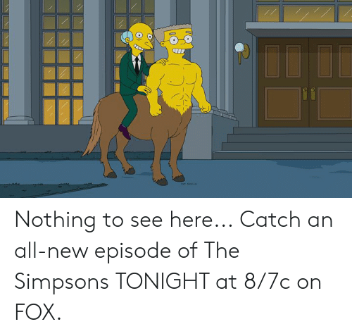 Dank, The Simpsons, and The Simpsons: Nothing to see here...  Catch an all-new episode of The Simpsons TONIGHT at 8/7c on FOX.