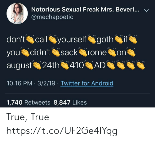 Android, True, and Twitter: Notorious Sexual Freak Mrs. Beverl... V  @mechapoetic  you didn't sack romeon  10:16 PM . 3/2/19 . Twitter for Android  1,740 Retweets 8,847 Likes True, True https://t.co/UF2Ge4lYqg