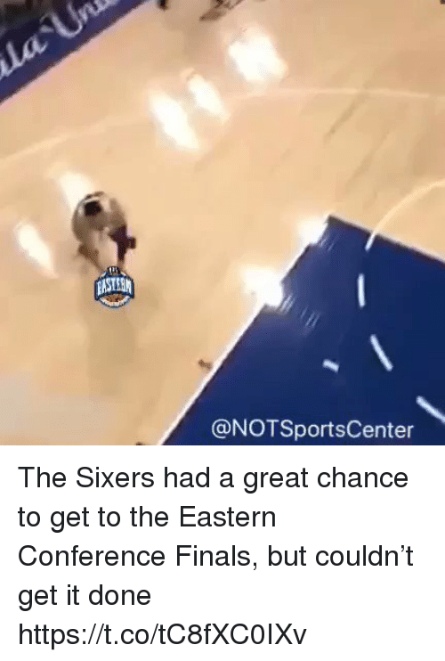 Finals, Sports, and Sixers: @NOTSportsCenter The Sixers had a great chance to get to the Eastern Conference Finals, but couldn't get it done https://t.co/tC8fXC0IXv