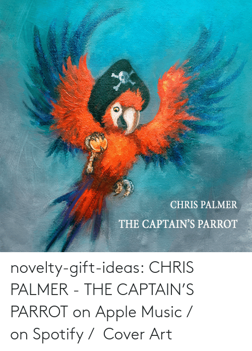 Single: novelty-gift-ideas: CHRIS PALMER - THE CAPTAIN'S PARROT on Apple Music /  on Spotify /  Cover Art
