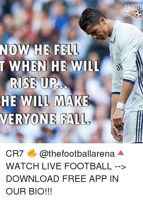 download free: Now HE FELL  T WHEN HE WILL  RISE UP  HE WILL MAKE  VERY ONE FALL  00TB CR7 🔥 @thefootballarena🔺WATCH LIVE FOOTBALL --> DOWNLOAD FREE APP IN OUR BIO!!!