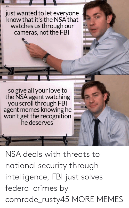 National: NSA deals with threats to national security through intelligence, FBI just solves federal crimes by comrade_rusty45 MORE MEMES